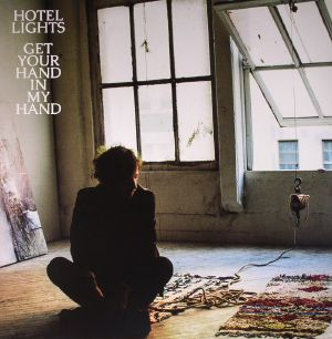 HOTEL LIGHTS - Get Your Hand In My Hand