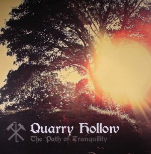 QUARRY HOLLOW - The Path Of Tranquility