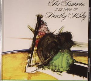 ASHBY, Dorothy - The Fantastic Jazz Harp Of Dorothy Ashby