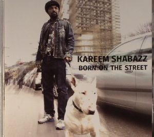 SHABAZZ, Kareem - Born On The Street