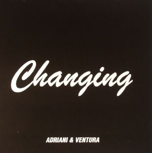 ADRIANI/VENTURA/STATE OF ART - Changing