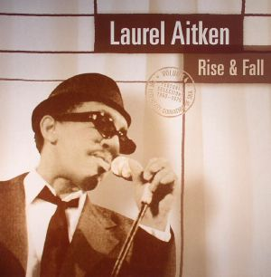 AITKEN, Laurel - Rise & Fall: The Legendary Godfather Of Ska Volume 4 - Personal Selections 1960-1979