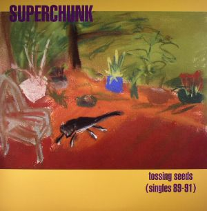 SUPERCHUNK - Tossing Seeds: Singles 89-91 (remastered) (Record Store Day 2016)