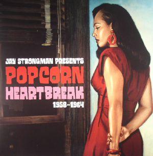 STRONGMAN, Jay/VARIOUS - Popcorn Heartbreak 1958-1964