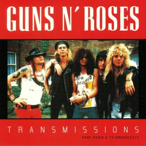 GUNS N ROSES - Transmissions: Rare Radio & TV Broadcasts