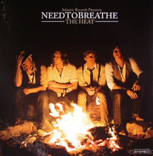 NEEDTOBREATHE - The Heat