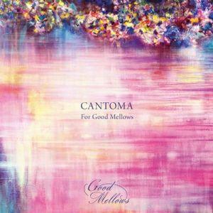CANTOMA - Cantoma For Good Mellows EP
