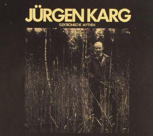 KARG, Jurgen - Elektronische Mythen