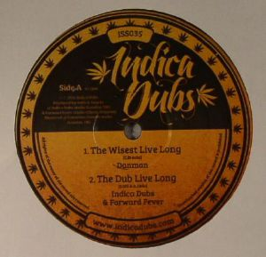 DANMAN/INDICA DUBS/FORWARD FEVER - The Wisest Live Long