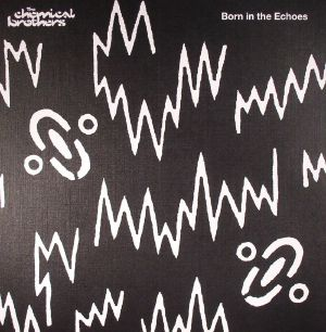 CHEMICAL BROTHERS, The - Born In The Echoes