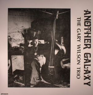 GARY WILSON TRIO, The - Another Galaxy (Record Store Day 2016)