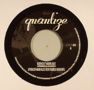 MORALES, Spencer feat RANDY ROBERTS/ALICIA MYERS - Without Your Love (Record Store Day 2016)