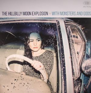 HILLBILLY MOON EXPLOSION, The - With Monsters & Gods