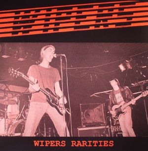 WIPERS, The - Wipers Rarities