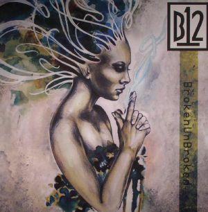 B12 - Brokenunbroken