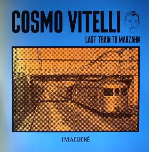 VITELLI, Cosmo - Last Train To Marzahn