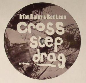 RAINY, Irfan/REX LEON - Cross Step Drag Album EP