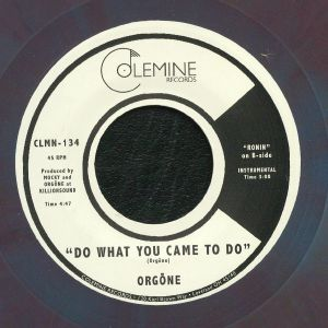 ORGONE - Do What You Came To Do