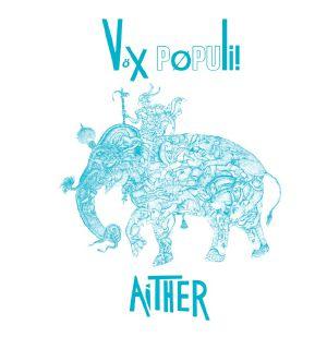 VOX POPULI! - Aither