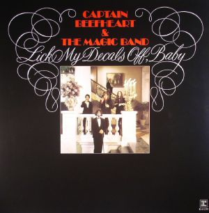 CAPTAIN BEEFHEART/THE MAGIC BAND - Lick My Decals Off Baby