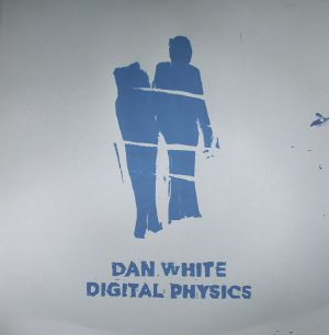 WHITE, Dan - Digital Physics