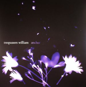 TRESPASSERS WILLIAM - Anchor (Record Store Day 2016)