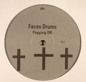 FACES DRUMS - Popping Off EP