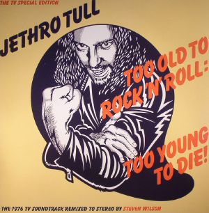 JETHRO TULL - Too Old To Rock N Roll: Too Young To Die (Record Store Day 2016)