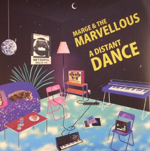 MARGE & THE MARVELLOUS - A Distant Dance
