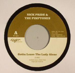 PRIDE, Nick/THE PIMPTONES - Gotta Leave The Lady Alone