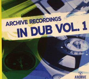 ARCHIVE RECORDINGS - In Dub Vol 1