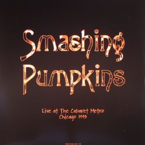 SMASHING PUMPKINS - Live At The Cabaret Metro Chicago 1993 (remastered)