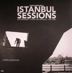 ERSAHIN, Ilhan - Istanbul Sessions: Istanbul Underground