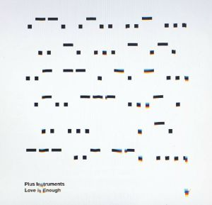 PLUS INSTRUMENTS - Love Is Enough