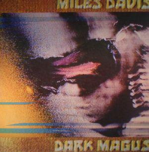 DAVIS, Miles - Dark Magus (remastered)