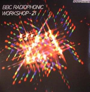 VARIOUS - BBC Radiophonic Workshop 21