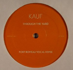 KAUF - Through The Yard (Fort Romeau remixes)