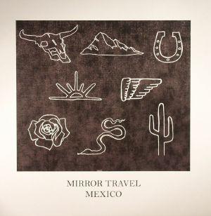 MIRROR TRAVEL - Mexico