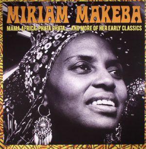 MAKEBA, Miriam - Mama Africa: Phata Phata & More Of Her Early Classics