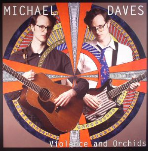 DAVES, Michael - Violence & Orchids