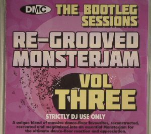 WOS, Sergio/VARIOUS - The Bootleg Sessions: Re Grooved Monsterjam Vol Three (Strictly DJ Only)