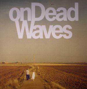 ON DEAD WAVES - On Dead Waves