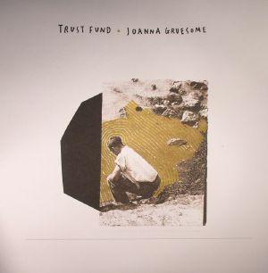 TRUST FUND/JOANNA GRUESOME - Split