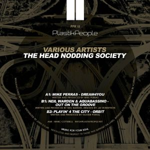 PERRAS, Mike/NEIL WARDEN/AQUABASSINO/PLAYIN 4 THE CITY - The Head Nodding Society