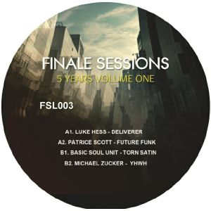 HESS, Luke/PATRICE SCOTT/BASIC SOUL UNIT/MICHAEL ZUCKER - 5 Years Of Finale Sessions Vol 1