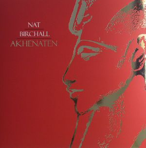BIRCHALL, Nat - Akhenaten