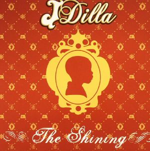 J DILLA - The Shining: 10th Anniversary