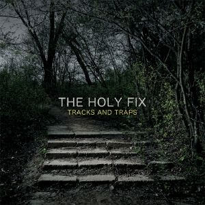 HOLY FIX, The - Tracks & Traps