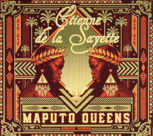 DE LA SAYETTE, Etienne - Maputo Queens