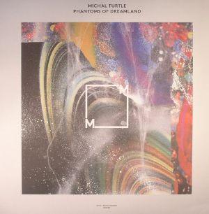 TURTLE, Michal - Phantoms Of Dreamland